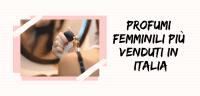 Quali sono i profumi da donna più venduti in Italia